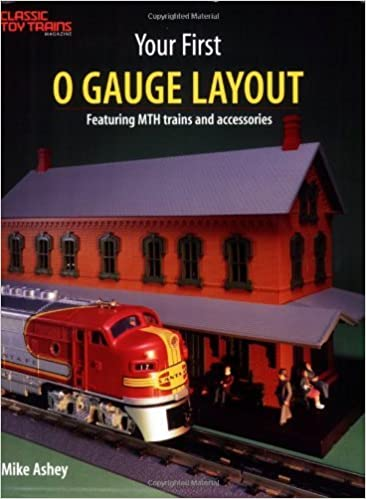 Book Your First O Gauge Layout by Mike Ashey (2000-12-02)