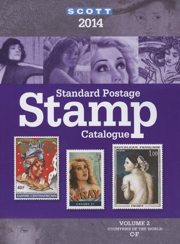 Scott Standard Postage Stamp Catalogue 2014: Countries of the World C-F (Scott Standard Postage Stamp Catalogue Vol 2 Countries C-F)