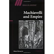 Machiavelli and Empire (Ideas in Context Book 71)
