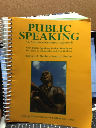 Public Speaking: An Audience-Centered Approach with Public Speaking Student Handbook, George Mason University
