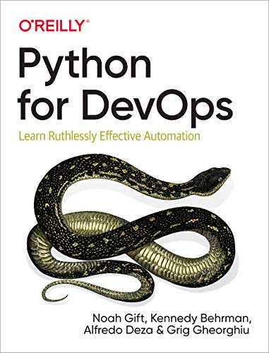 Book cover of Python for DevOps: Learn Ruthlessly Effective Automation by Noah Gift
