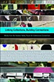 Linking Collections Building Connections : Works from the Hudson Valley Visual Art Collections Consortium, Wallace, Brian and Duckor, Abigail, 0615455093