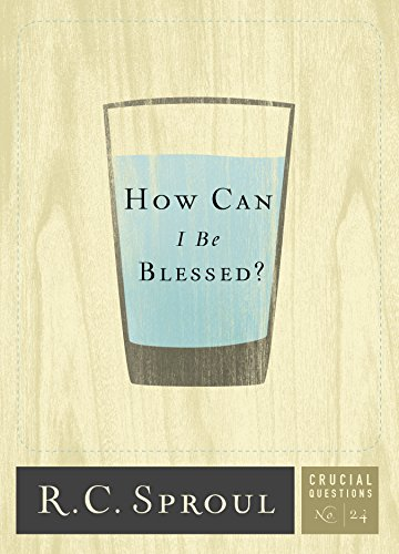 How Can I Be Blessed? (Crucial Questions Book 24) (English Edition)