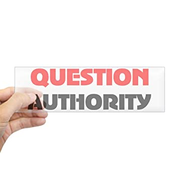 Cafepress question authority bumper sticker 10x3 rectangle bumper