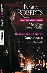 Un piège dans la ville - Dangereuses fiançailles par Nora Roberts