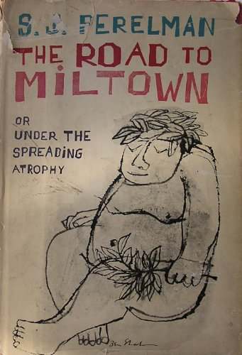 The Road to Miltown or Under the Spreading Atophy