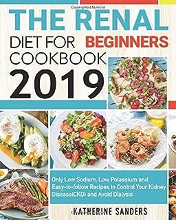 Renal Diet Cookbook: The Low Sodium, Low Potassium, Healthy Kidney