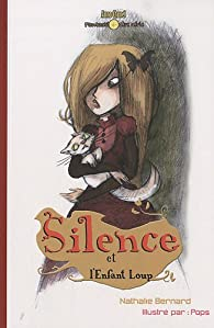 Silence et l'enfant loup par Nathalie Bernard