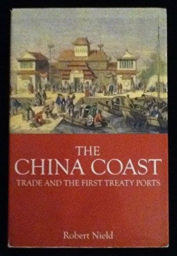 The China Coast: Trade and the First Treaty Ports