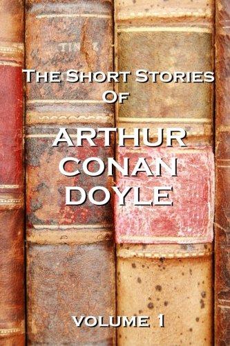 The Short Stories Of Arthur Conan Doyle, Volume 1