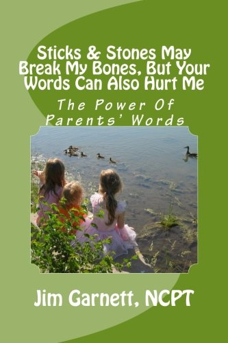 Sticks & Stones May Break My Bones. But Your Words Can Also Hurt Me: The Power Of Parents' Words
