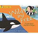 Wild and Free: A book about animals in danger (Wonderwise)