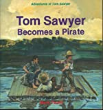 Tom Sawyer Becomes a Pirate, Mark Twain, 0816700621