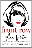 Front Row: Anna Wintour by Oppenheimer, Jerry (2005) Hardcover