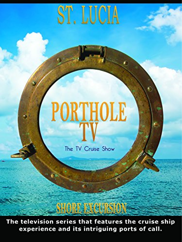 Porthole Tv   St  Lucia  Twin Peaks  Celebrity Cruise Line Profile