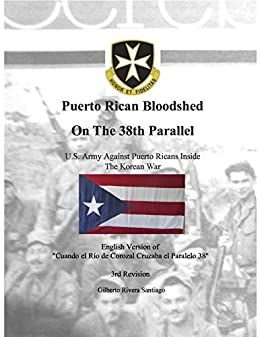 Amazon puerto rican bloodshed on the 38th parallel the 65th puerto rican bloodshed on the 38th parallel the 65th infantry regiments archives from corozal puerto fandeluxe Gallery
