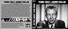 "Yours Truly, Johnny Dollar was a radio drama about a ""fabulous"" freelance insurance investigator ""with the action-packed expense account."" The show aired on CBS Radio from January 14, 1949 to September 30, 1962. There were 811 episodes in the..."