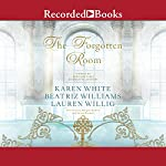 The Forgotten Room | Karen White,Beatriz Williams,Lauren Willig