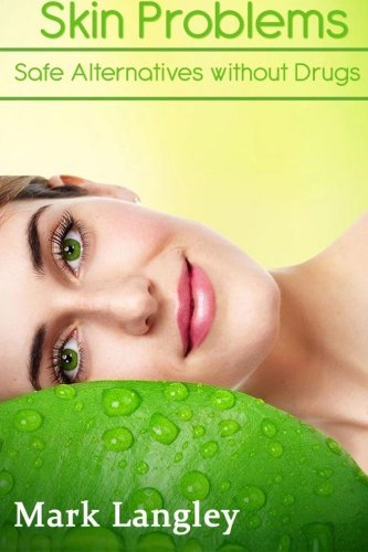 Skin Problems: Safe Alternatives Without Drugs