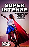 Super Intense: How Working With Your Emotional Intensity Makes You A Superhero