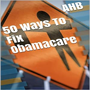 50 Ways to Fix Obamacare Audiobook