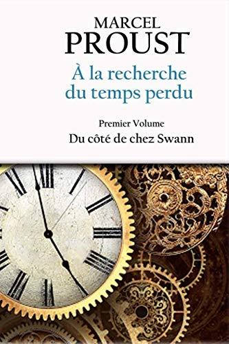 À la recherche du temps perdu: Premier volume - Du côté de chez Swann (French Edition)
