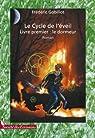 Le Cycle de l'Eveil, tome 1 : le Dormeur par Gobillot