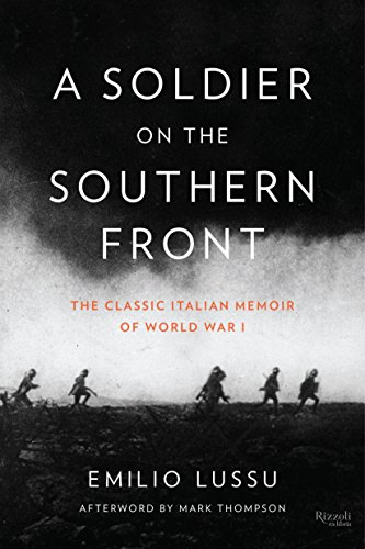 A Soldier on the Southern Front: The Classic Italian Memoir of World War 1