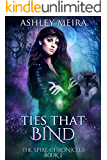 Ties That Bind: a New Adult Urban Fantasy Novel (The Spire Chronicles Book 2)