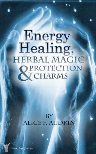 Energy Healing, Herbal Magic & Protection Charms - A Wiccan Practical Guide (The Practical Wicca series Book 1) (Energy Magic compare prices)