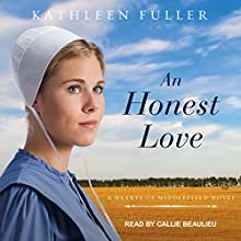 An Honest Love: Hearts of Middlefield Series, Book 2 Audiobook by Kathleen Fuller Narrated by Callie Beaulieu