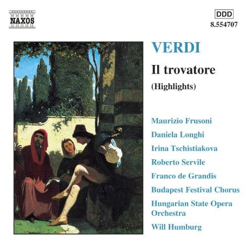 Verdi: Trovatore (Il) (Highlights) - Il Trovatore Highlights