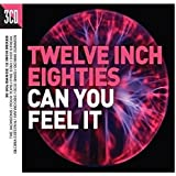 Twelve Inch 80s: Can You Feel