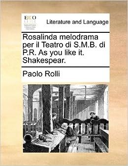 Book Rosalinda melodrama per il Teatro di S.M.B. di P.R. As you like it. Shakespear.