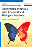 Asymmetric Synthesis with Chemical and Biological Methods, , 3527314733