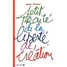 Petit traité de la liberté de création (CAHIERS LIBRES) (French Edition)