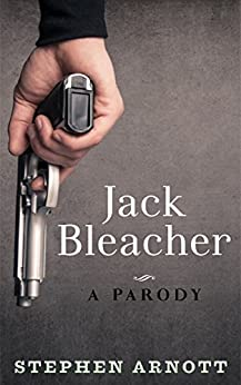 Jack Bleacher: A parody by [Arnott, Stephen]