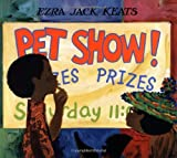 Pet Show!, Ezra Jack Keats, 0670035041