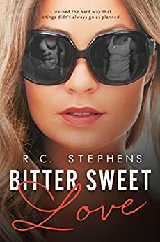 Bitter Sweet Love: A Twisted Novel (Twisted Series Book 1) by [Stephens, R.C.]