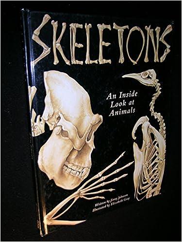 Skeletons An Inside Look at Animals Jinny Johnson Elizabeth
