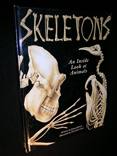 (Skeletons: An Inside Look at Animals)