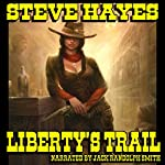 Liberty's Trail: Liberty Mercer Western, Book 1 | Steve Hayes