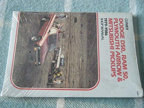 1983 Dodge D50 Ram - Dodge D50, Ram 50, Plymouth arrow & Mitsubishi pickups, 1979-1986: Shop manual