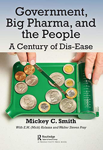 Government, Big Pharma, and The People: A Century