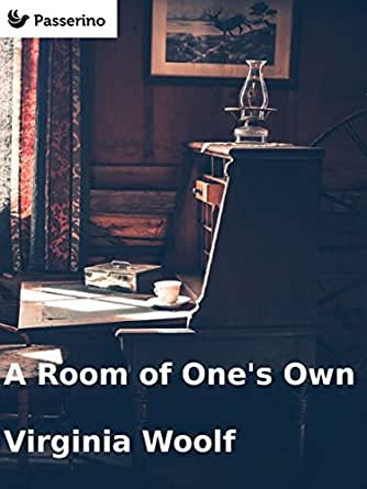 a literary analysis of a room of ones own by virginia woolf A room of one's own is an extended essay by virginia woolf, first published in  september  3 criticism 4 adaptations and cultural references 5 see also 6  notes  in one section woolf invents a fictional character, judith, shakespeare's .