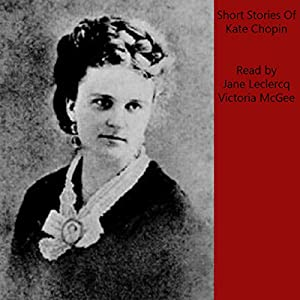 Kate Chopin Short Stories Audiobook