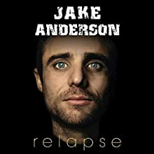 Relapse Audiobook by Jake Anderson Narrated by Joseph Brookhouse