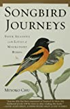 Songbird Journeys, Miyoko Chu, 0802715184