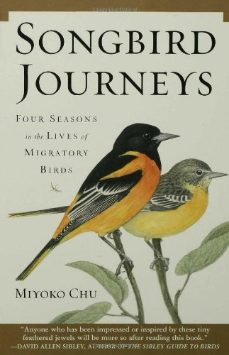 Songbird Journeys: Four Seasons In the Lives of Migratory...