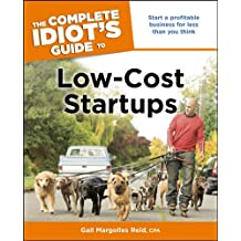 The Complete Idiot's Guide to Low-Cost Startups